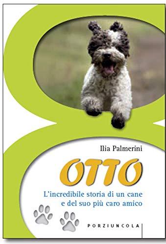 Otto. L'incredibile storia di un cane e del suo più caro amico