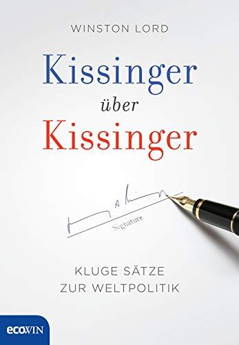 Kissinger über Kissinger: Kluge Sätze zur Weltpolitik
