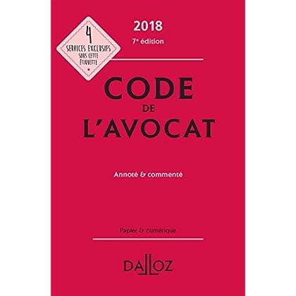 Code de l'avocat 2018, annoté et commenté - 7e éd.