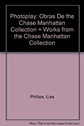 Photoplay: Obras De the Chase Manhattan Collection = Works from the Chase Manhattan Collection