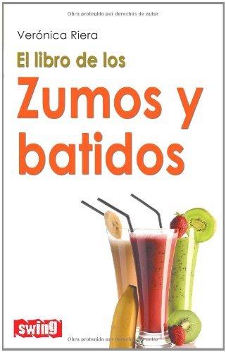 El libro de los zumos y batidos