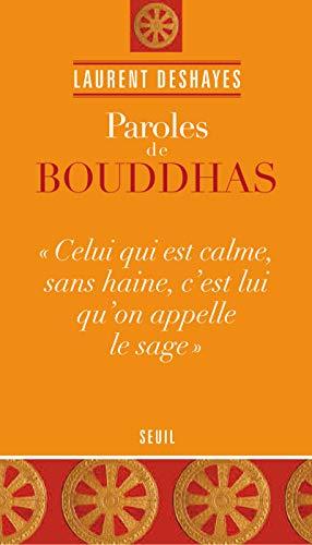 Paroles de bouddhas par Laurent Deshayes