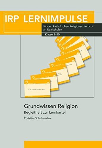 Grundwissen Religion: Begleitheft zur Lernkartei (IRP Lernimpulse)