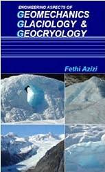 Engineering Aspects of Geomechanics, Glaciology and Geocryology