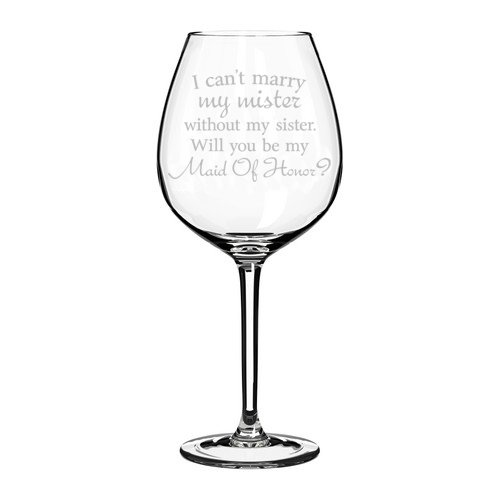 Weinglas Goblet I Can 't marry My Mister ohne My Sister Maid of Honor Vorschlag 20 oz Jumbo glas