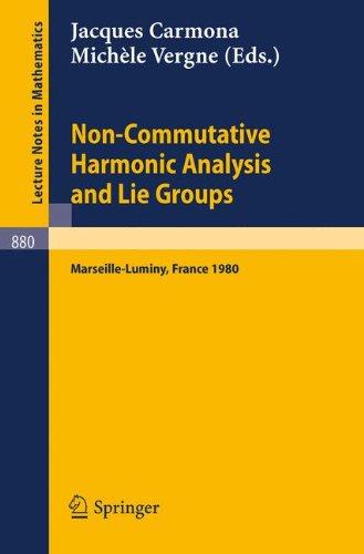 Non Commutative Harmonic Analysis and Lie Groups: Actes du Colloque d'Analyse Harmonique Non Commutative, 16 au 20 juin 1980 Marseille-Luminy