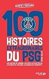 Les histoires incroyables du PSG