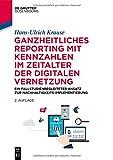 Ganzheitliches Reporting mit Kennzahlen im Zeitalter der digitalen Vernetzung:...