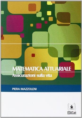 Matematica attuariale assicurazioni sulla vita
