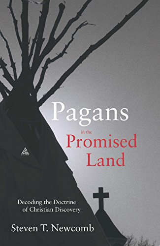 Pagans in the Promised Land: Decoding the Doctrine of Christian Discovery (English Edition)
