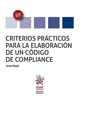 Criterios prácticos para la elaboración de un Código de Compliance (Abogacía práctica)