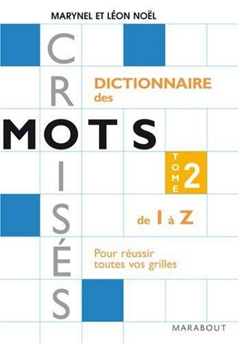 Dictionnaire Marabout des mots croisés : Tome 2, De I à Z