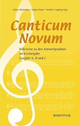 Canticum Novum: Kehrverse zu den Antwortpsalmen im Kirchenjahr, Lesejahr A, B und C
