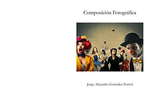 Composición Fotográfica por Jorge González Ferriol