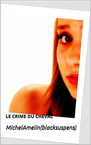 En ligne LE CRIME DU CHEVAL   et autres histoires policières (Blacksuspens t. 20) pdf ebook