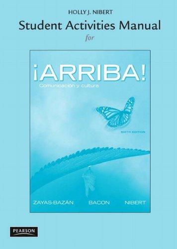 Student Activities Manual for ??Arriba!: Comunicaci?3n y cultura by Eduardo J. Zayas-Baz??n (2011-01-23)