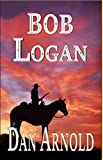 Bob Logan: Gunman at large (Sage Country) (English Edition)