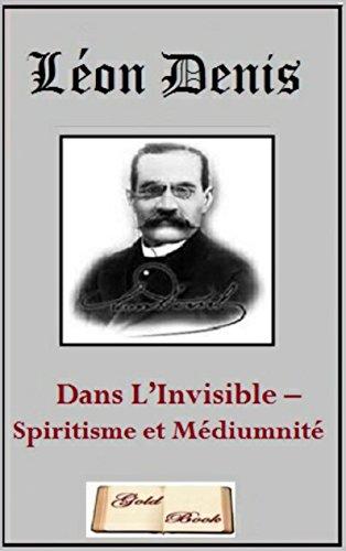 Dans L'Invisible – Spiritisme et Médiumnité (Illustré)