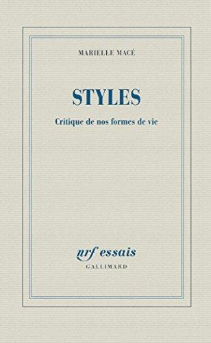 Styles: Critique de nos formes de vie