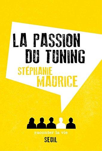 La Passion du tuning par Stephanie Maurice