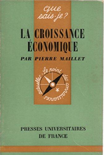 LA CROISSANCE ECONOMIQUE par MAILLET PIERRE