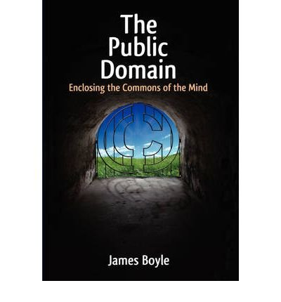 [(Public Domain: Enclosing the Commons of the Mind )] [Author: James Boyle] [Nov-2008]