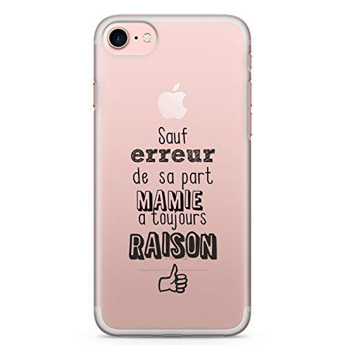 ZOKKO Coque iPhone 7 sauf Erreur de sa Part Mamie a Toujours Raison - Taille iPhone 7 - Souple Transparente Encre Noir