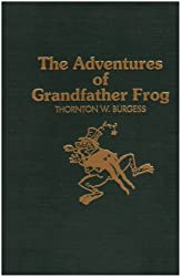Adventures of Grandfather Frog by Thornton W. Burgess (1940-12-31)