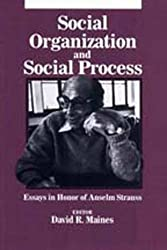 Social Organization and Social Process (Starkoff Institute Studies in Ethics and Contemporary Moral)