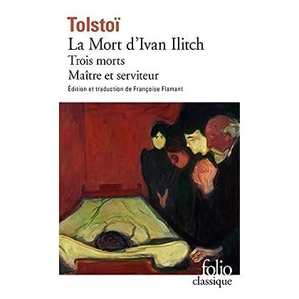 La Mort d'Ivan Ilitch / Maître et serviteur / Trois morts