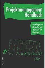 Projektmanagement Handbuch - Grundlagen mit Methoden und Techniken für Einsteiger Taschenbuch