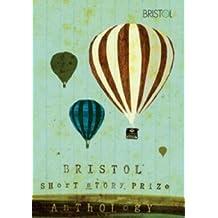Bristol Short Story Prize Anthology Vol 1