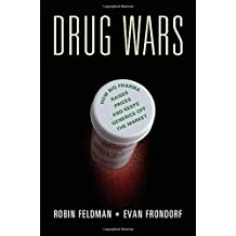 Drug Wars: How Big Pharma Raises Prices and Keeps Generics off the Market