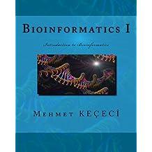Bioinformatics I: Introduction to Bioinformatics (Volume 1) by Mehmet Keçeci (2015-04-18)