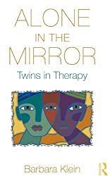 Alone in the Mirror: Twins in Therapy by Barbara Klein (2012-02-24)