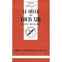 Le siècle de Louis XIII