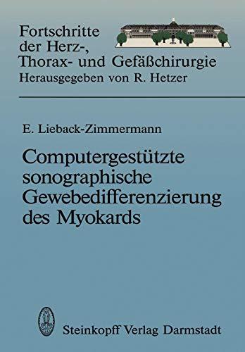 Computergestützte sonographische Gewebedifferenzierung des Myokards: Habilitationsschrift, zur Erlangung der Venia legendi an dem Universitätsklinikum ... Herz-, Thorax- und Gefäßchirurgie, Band 1)