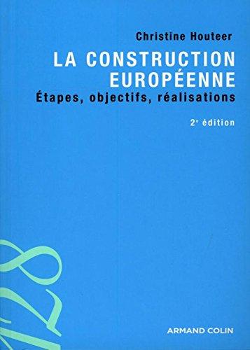 La construction européenne: Étapes, objectifs, réalisations par Christine Houteer