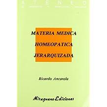 Materia Médica Homeopática Jerarquizada (Medicinas Blandas)