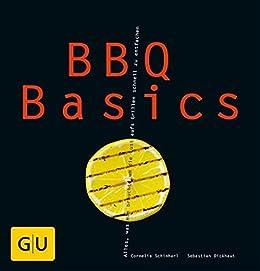 BBQ Basics (GU Basic cooking) von [Dickhaut, Sebastian, Schinharl, Cornelia]