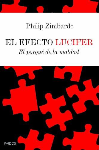 El efecto Lucifer: El porqué de la maldad (Contextos) por Philip Zimbardo