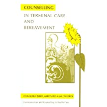 Counselling in Terminal Care/Bereavement (Communication and Counselling in Health Care)