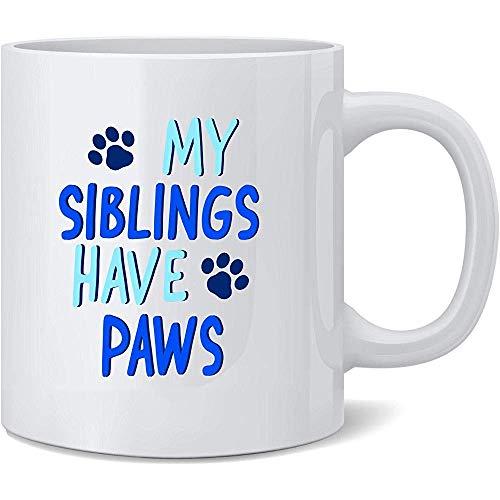 Meine Geschwister haben Tatzen-Haustier-Katzen-Hundekeramikkaffeetasse-Kaffeetassen-Tee-Schalen-Spaß-Neuheits-Geschenk