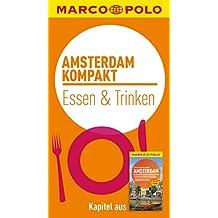 MARCO POLO kompakt Reiseführer Amsterdam - Essen und Trinken (MARCO POLO Reiseführer E-Book)