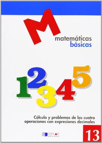MATEMATICAS BASICAS - 13 Cálculo y problemas de las cuatro operaciones con expresiones decimales