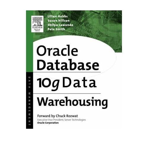 [(Oracle 10g Data Warehousing )] [Author: Susan Hillson] [Dec-2004]