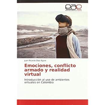 Emociones, conflicto armado y realidad virtual: Introducción al uso de ambientes virtuales en Colombia