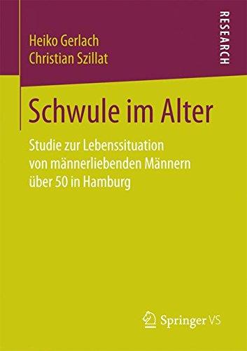 Schwule im Alter: Studie zur Lebenssituation von männerliebenden Männern über 50 in Hamburg