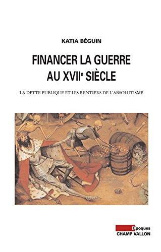financer-la-guerre-au-xviie-sicle-la-dette-publique-et-les-rentiers-de-l-39-absolutisme
