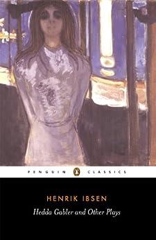 Hedda Gabler and Other Plays par [Ibsen, Henrik]